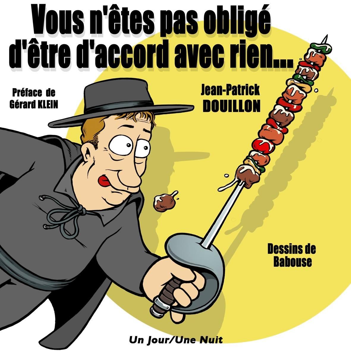 Vous n'êtes pas obligé d'être d'accord avec rien de Jean-Patrick Douillon
