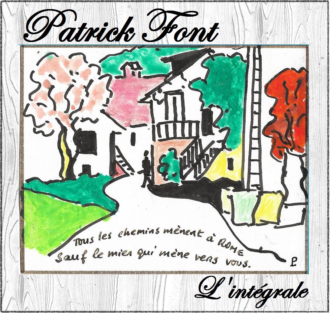 Patrick Font, l'intégrale